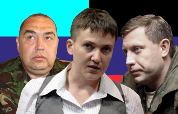 Nadiya-Savchenko-LNR-DNR-Plotnitskiy-Zaharchenko-620x400